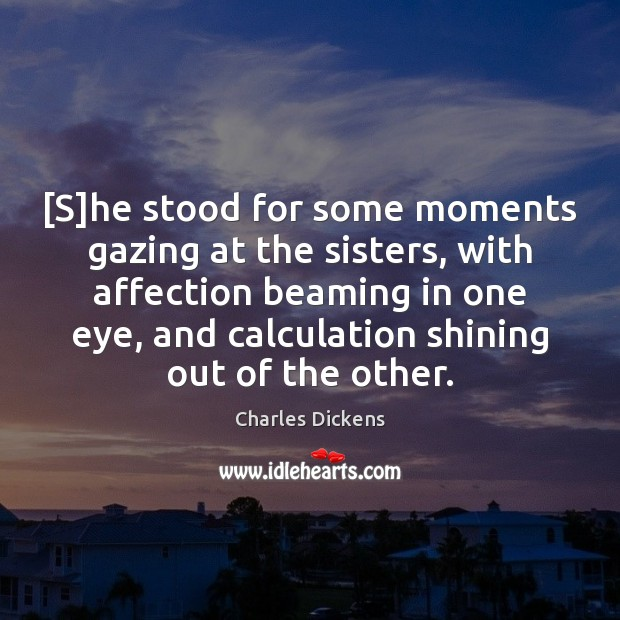 Image, [S]he stood for some moments gazing at the sisters, with affection