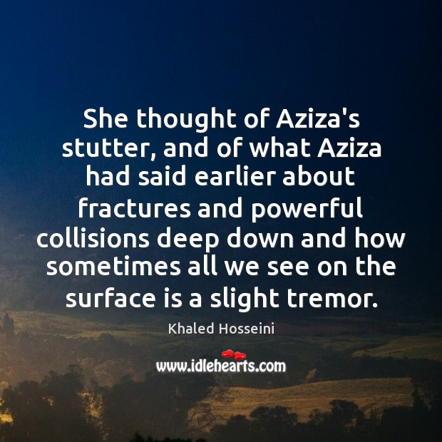 She thought of Aziza's stutter, and of what Aziza had said earlier Image