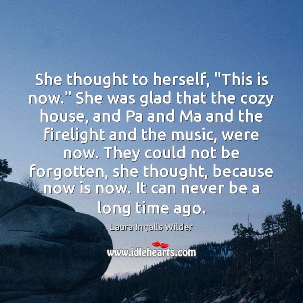 """Image, She thought to herself, """"This is now."""" She was glad that the"""