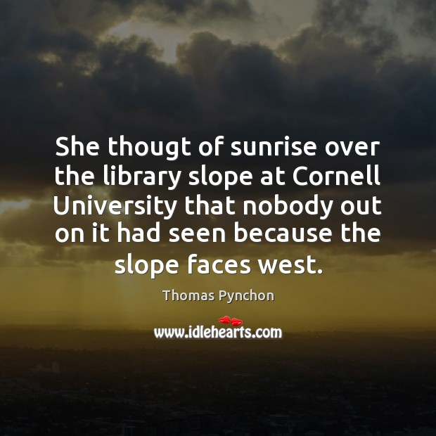 Image, She thougt of sunrise over the library slope at Cornell University that