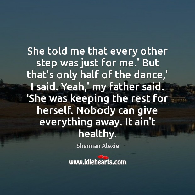 She told me that every other step was just for me.' Image