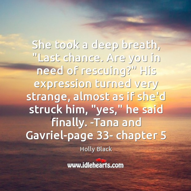 """She took a deep breath, """"Last chance. Are you in need of Image"""