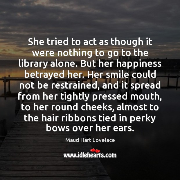 She tried to act as though it were nothing to go to Maud Hart Lovelace Picture Quote