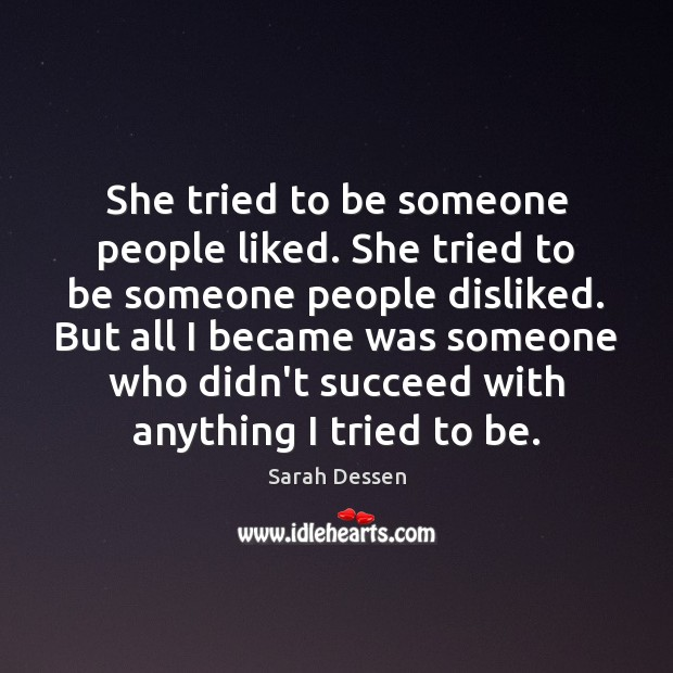 She tried to be someone people liked. She tried to be someone Image