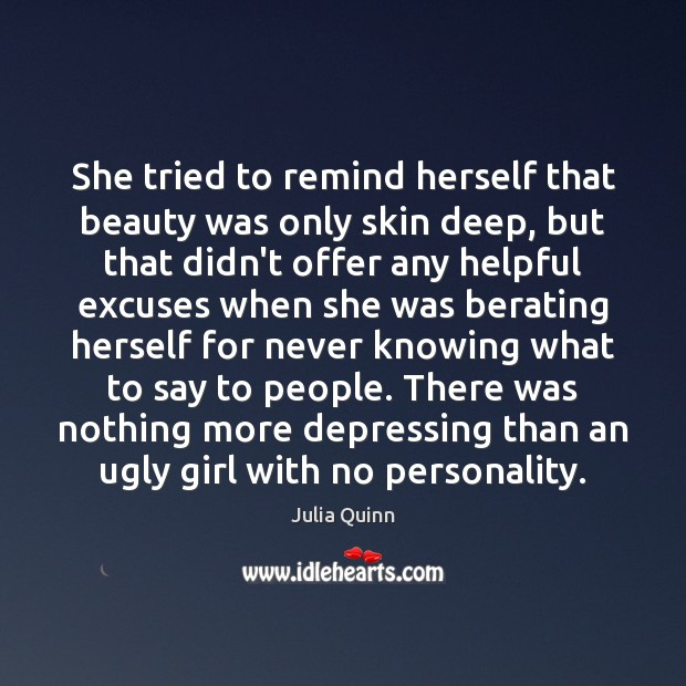 Image, She tried to remind herself that beauty was only skin deep, but