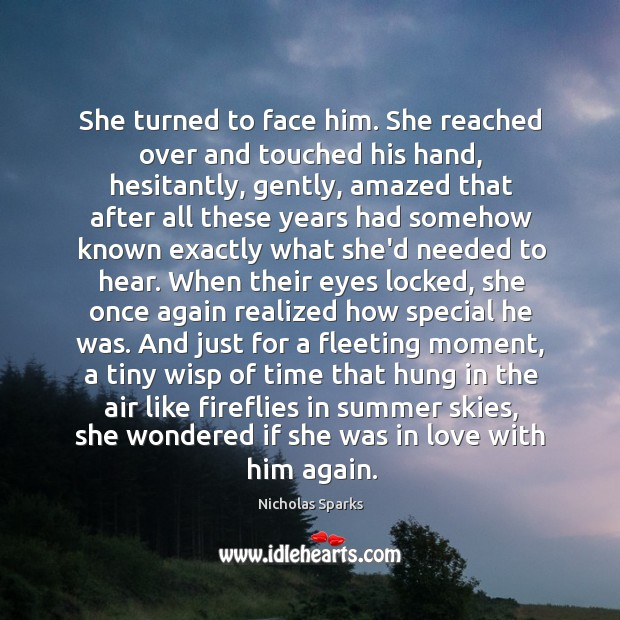 Image, She turned to face him. She reached over and touched his hand,