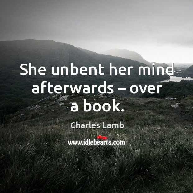 She unbent her mind afterwards – over a book. Image