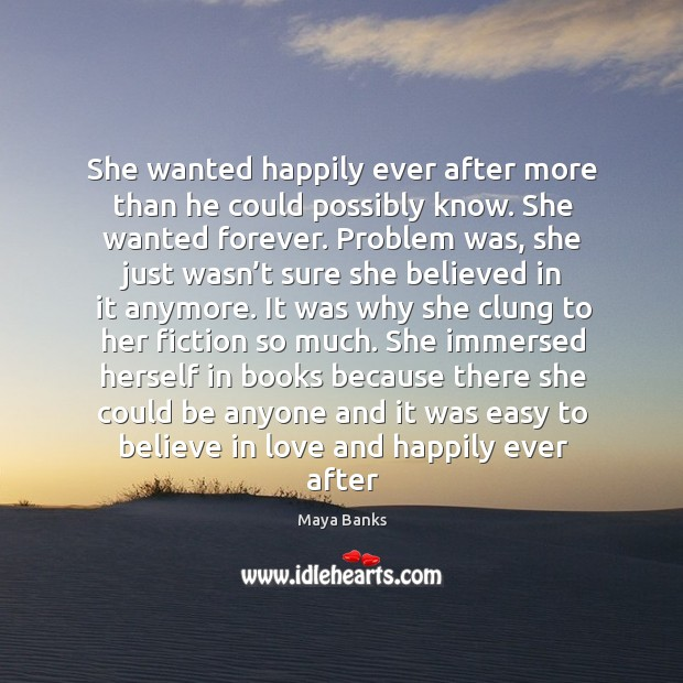 She wanted happily ever after more than he could possibly know. She Image