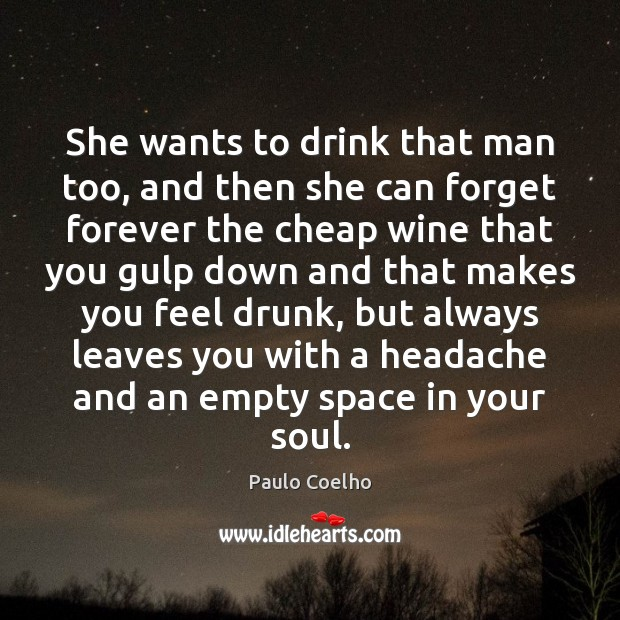 She wants to drink that man too, and then she can forget Image