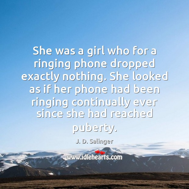 She was a girl who for a ringing phone dropped exactly nothing. Image