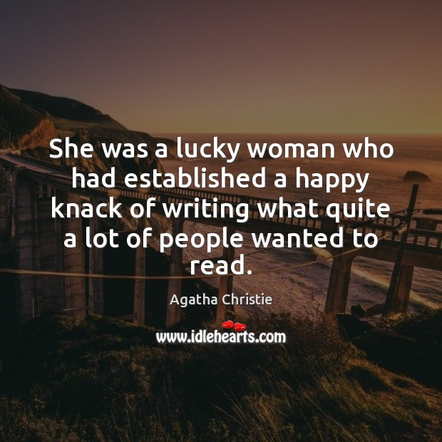 She was a lucky woman who had established a happy knack of Agatha Christie Picture Quote