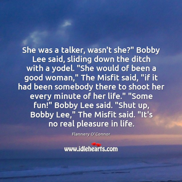 """Image, She was a talker, wasn't she?"""" Bobby Lee said, sliding down the"""