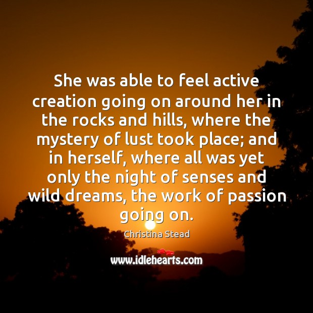 She was able to feel active creation going on around her in Image