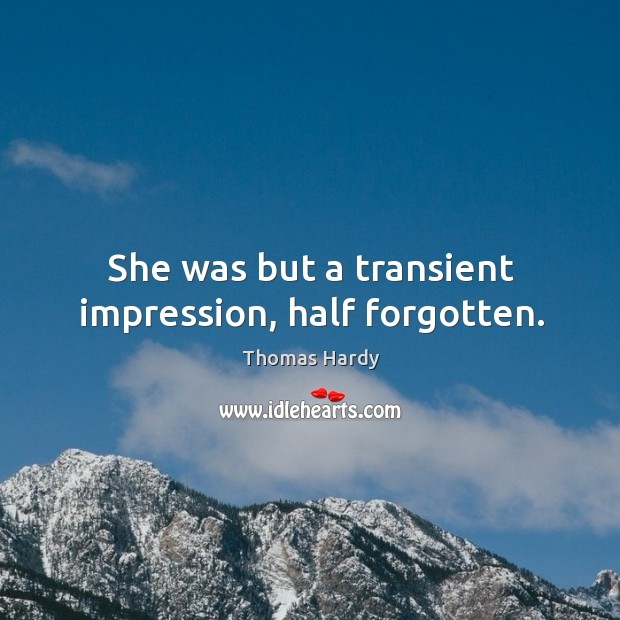 She was but a transient impression, half forgotten. Image