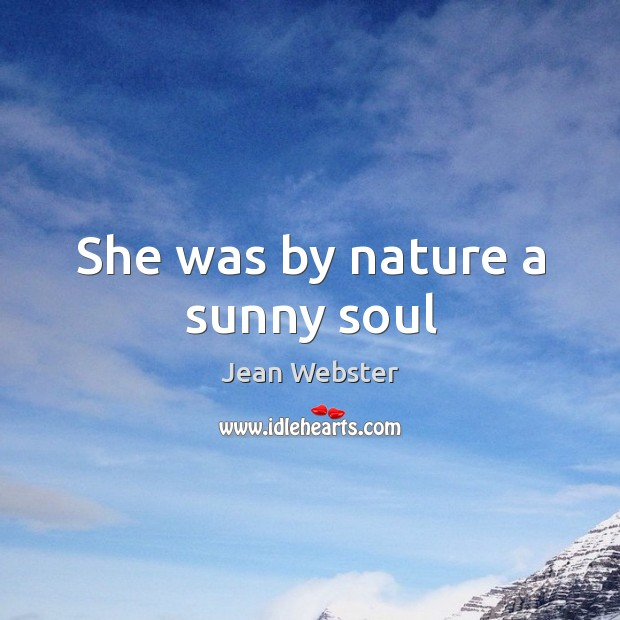 Image, She was by nature a sunny soul
