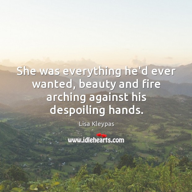 She was everything he'd ever wanted, beauty and fire arching against his despoiling hands. Image