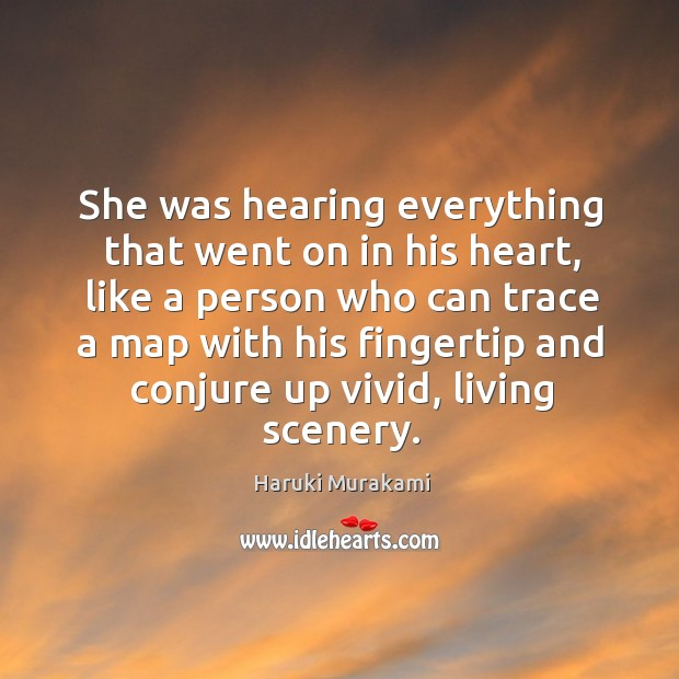 She was hearing everything that went on in his heart, like a Image