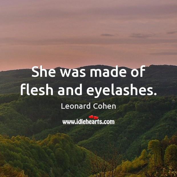 She was made of flesh and eyelashes. Image