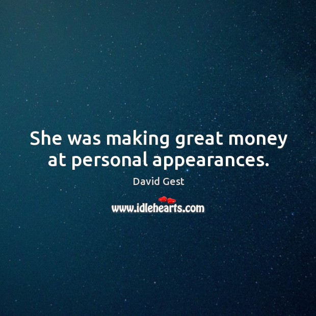 She was making great money at personal appearances. Image