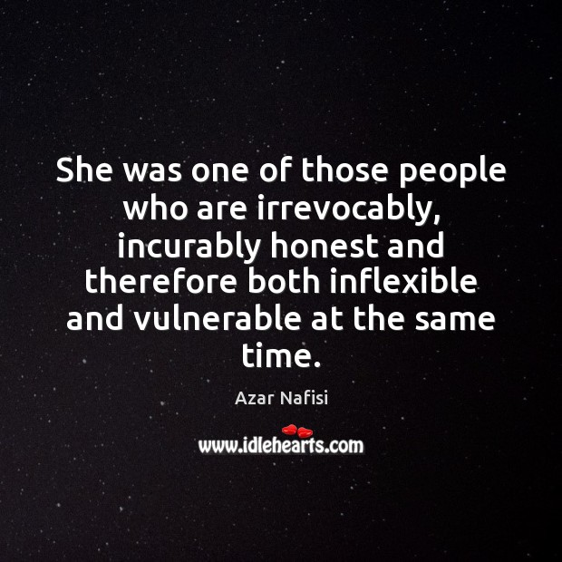 Image, She was one of those people who are irrevocably, incurably honest and