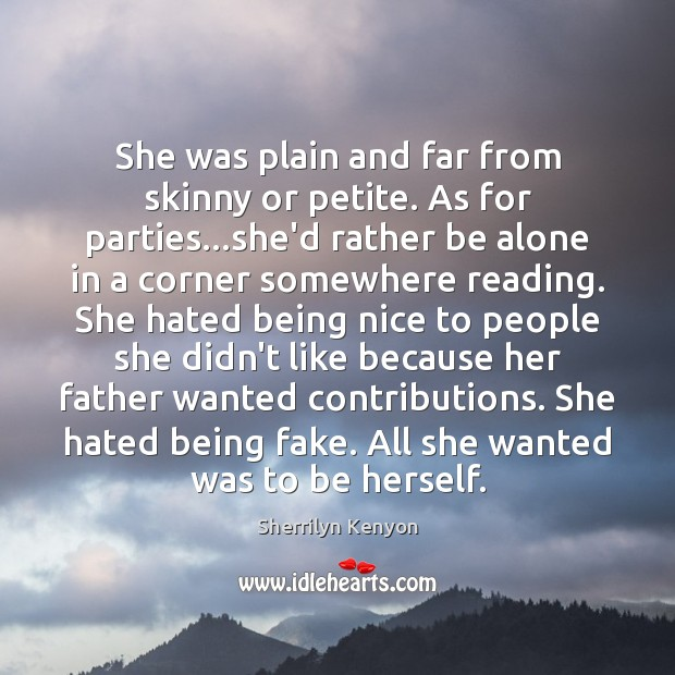 She was plain and far from skinny or petite. As for parties… Image