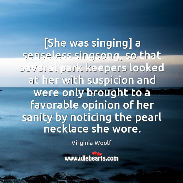Image, [She was singing] a senseless singsong, so that several park keepers looked