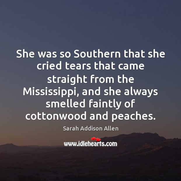 She was so Southern that she cried tears that came straight from Image