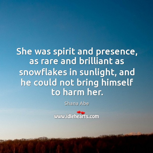 She was spirit and presence, as rare and brilliant as snowflakes in Image