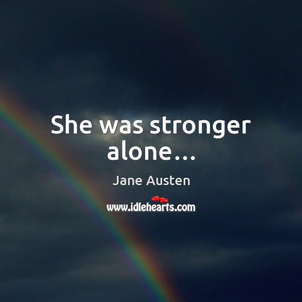 Image, She was stronger alone…