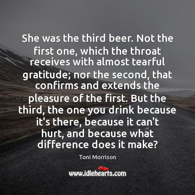 She was the third beer. Not the first one, which the throat Image