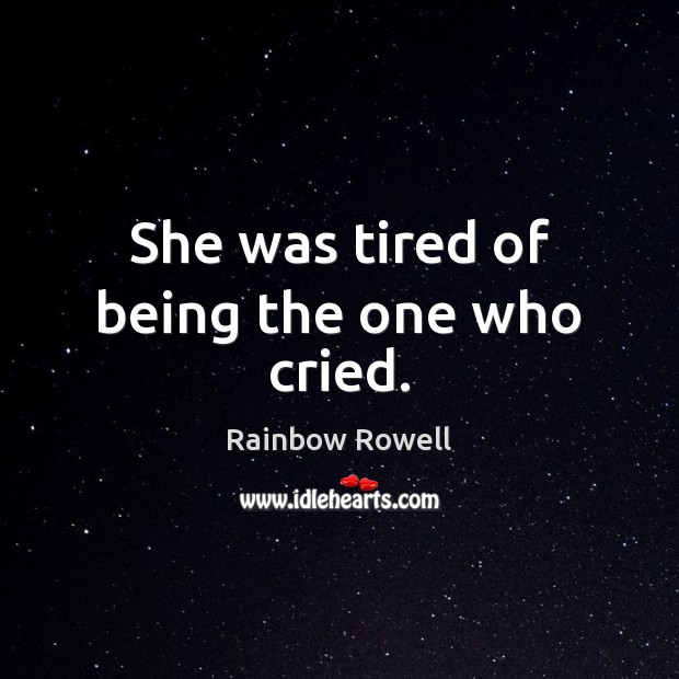 She was tired of being the one who cried. Image