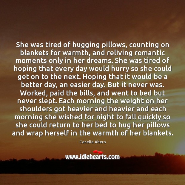 She was tired of hugging pillows, counting on blankets for warmth, and Hug Quotes Image