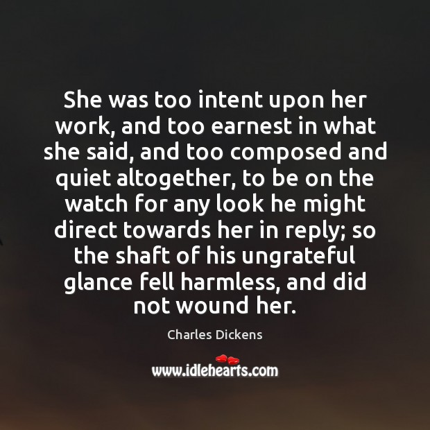 Image, She was too intent upon her work, and too earnest in what