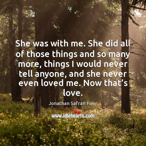 She was with me. She did all of those things and so Image