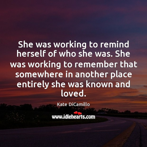 She was working to remind herself of who she was. She was Image
