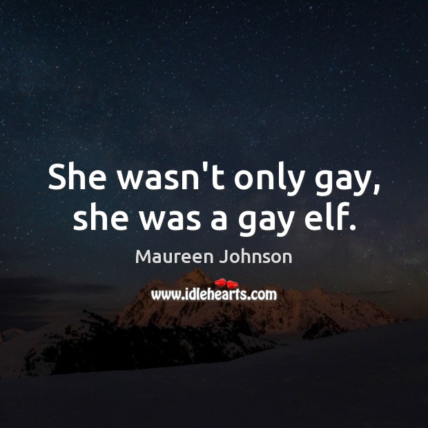 Image, She wasn't only gay, she was a gay elf.
