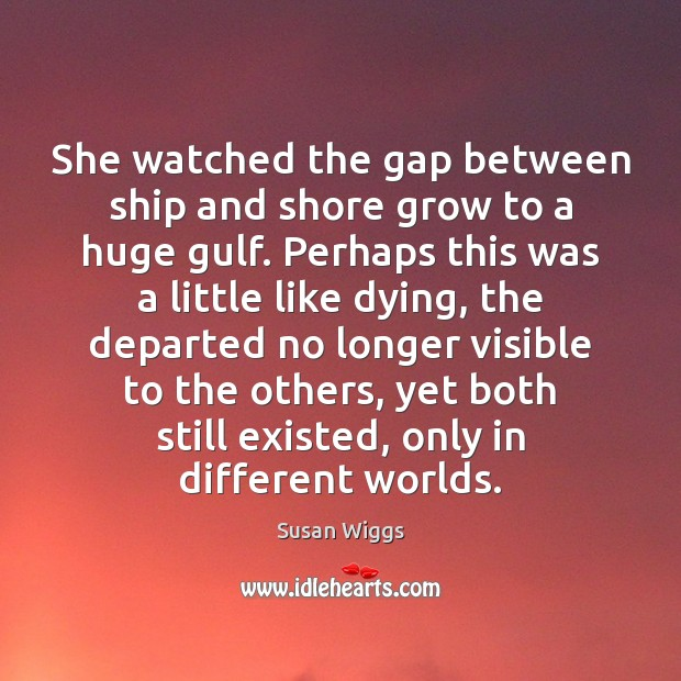 Image, She watched the gap between ship and shore grow to a huge
