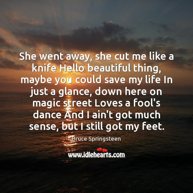She went away, she cut me like a knife Hello beautiful thing, Image
