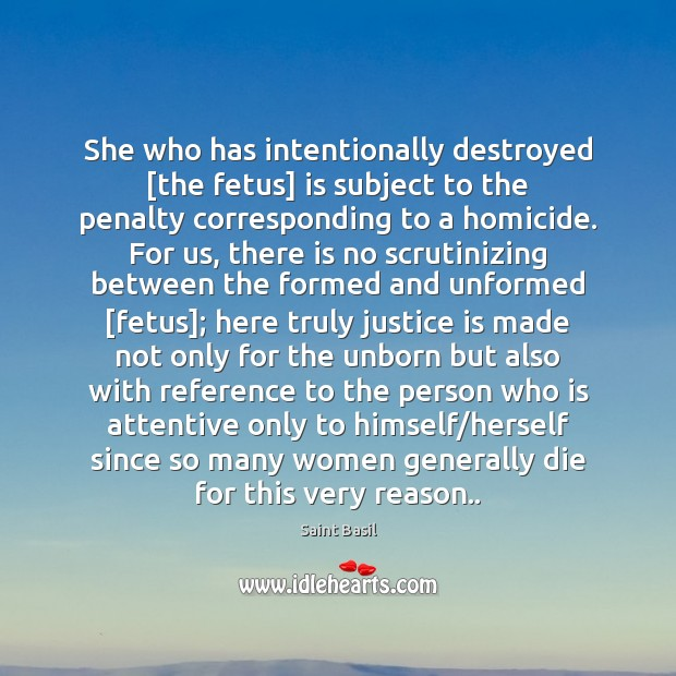 Image, She who has intentionally destroyed [the fetus] is subject to the penalty