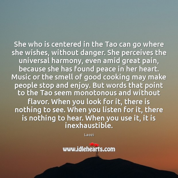Image, She who is centered in the Tao can go where she wishes,