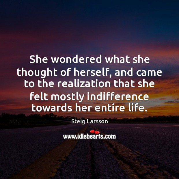 She wondered what she thought of herself, and came to the realization Image