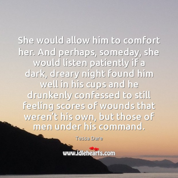 She would allow him to comfort her. And perhaps, someday, she would Image