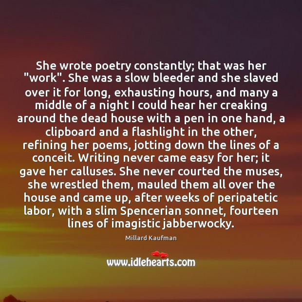 """She wrote poetry constantly; that was her """"work"""". She was a slow Image"""