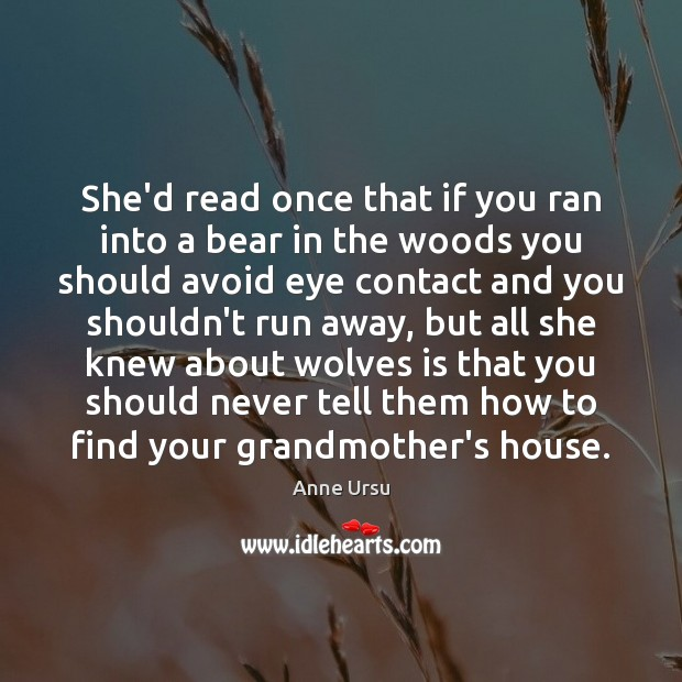 She'd read once that if you ran into a bear in the Image