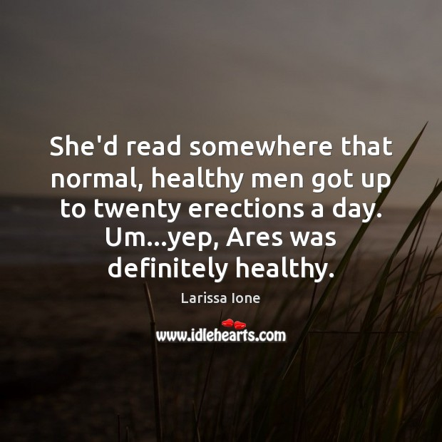 She'd read somewhere that normal, healthy men got up to twenty erections Image