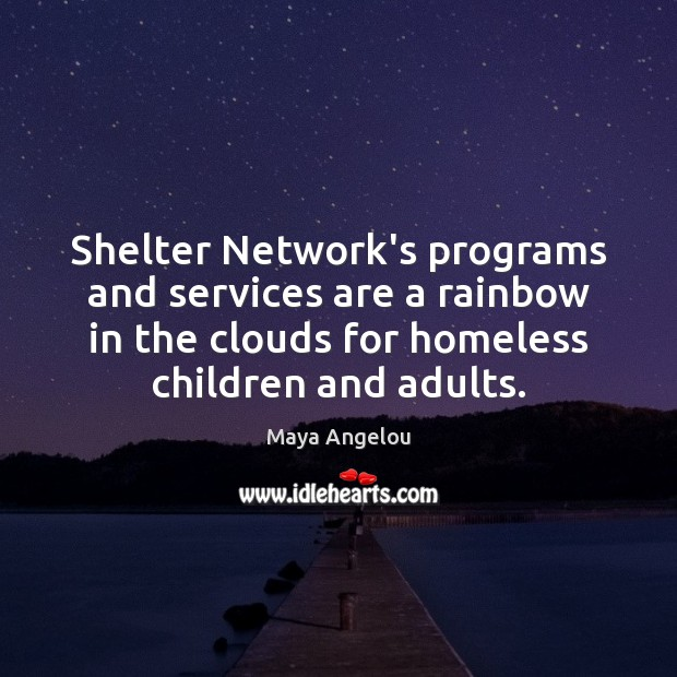 Image, Shelter Network's programs and services are a rainbow in the clouds for