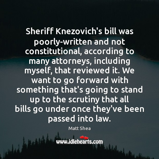 Image, Sheriff Knezovich's bill was poorly-written and not constitutional, according to many attorneys,
