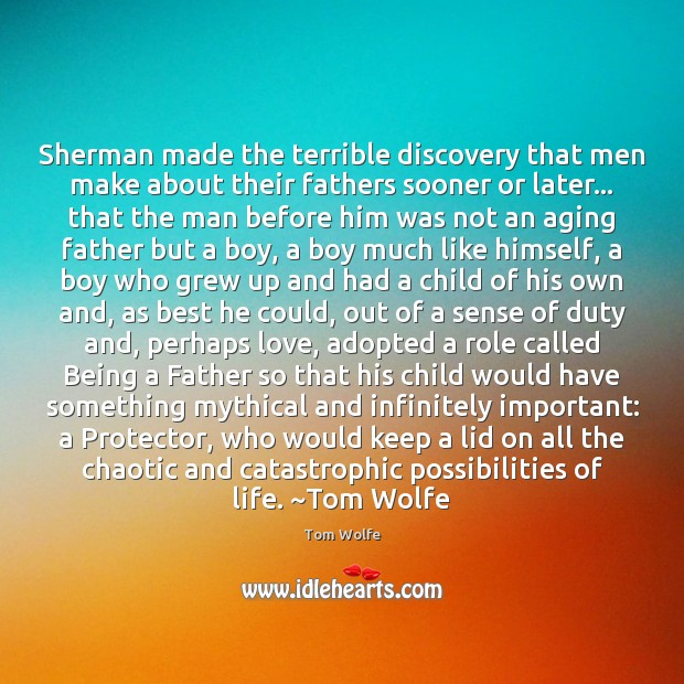 Image, Sherman made the terrible discovery that men make about their fathers sooner