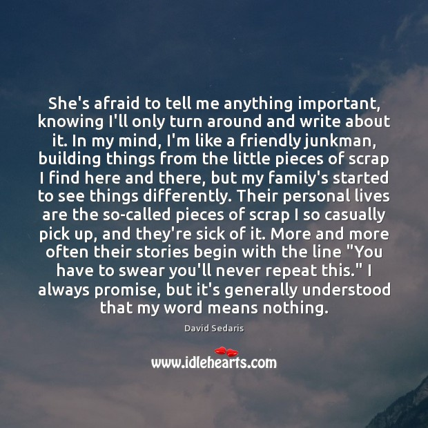 She's afraid to tell me anything important, knowing I'll only turn around Promise Quotes Image