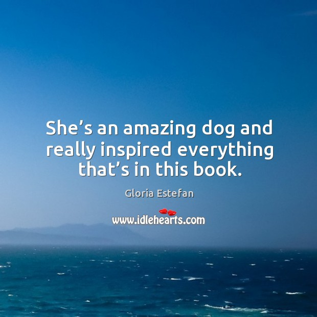 Image, She's an amazing dog and really inspired everything that's in this book.